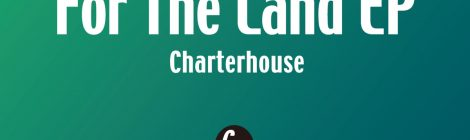 Charterhouse / For The Land EP (incl.Inner Science Remix)